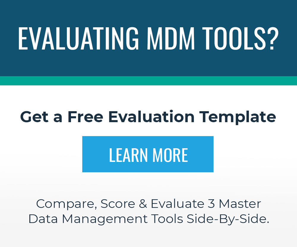 Evaluation MDM Tools? Get a free evaluation template.