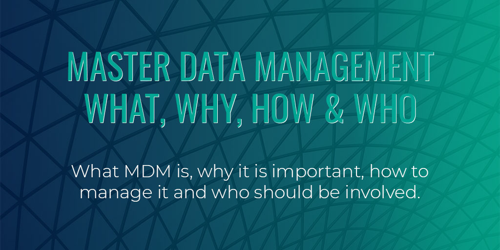 What, Why, How & Who - Master Data Management | Profisee